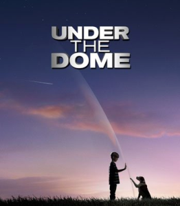 """""""Under the Dome"""""""